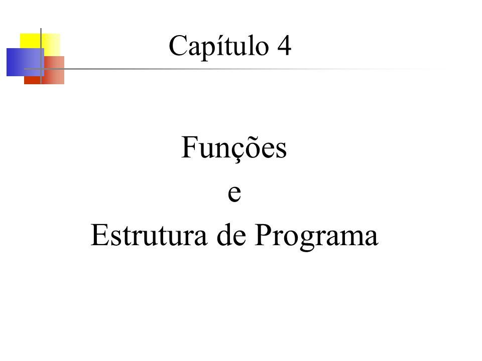 Funções Permitem a divisão de grandes tarefas computacionais em tarefas menores.