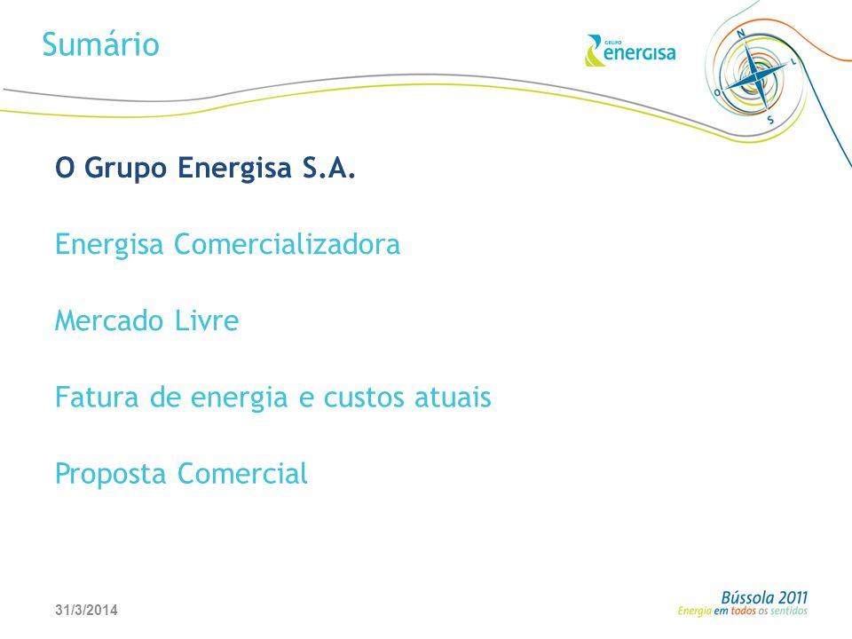 31/3/20142 Sumário O Grupo Energisa S.A. Energisa Comercializadora Mercado Livre Fatura de energia e custos atuais Proposta Comercial
