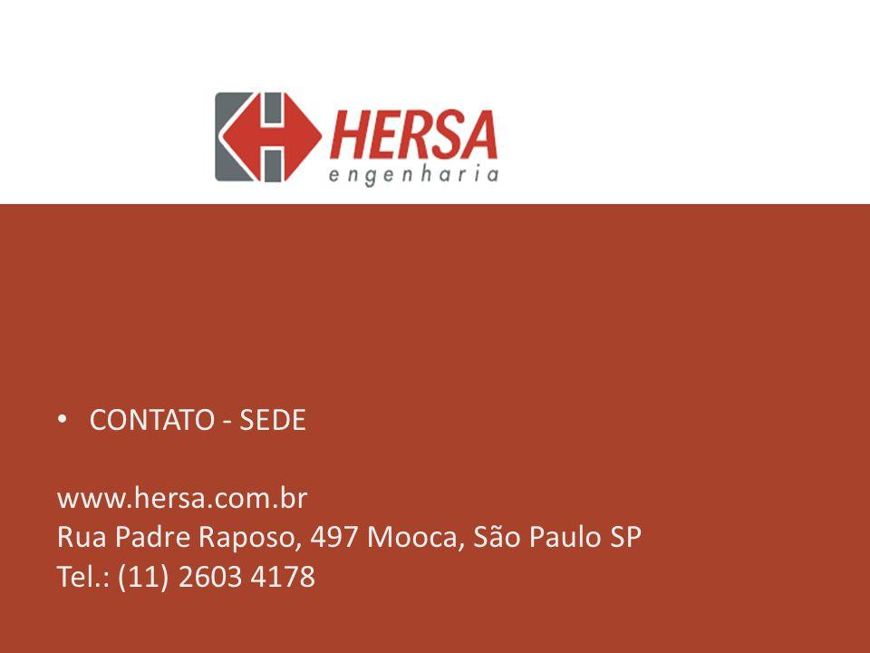 CONTATO - SEDE www.hersa.com.br Rua Padre Raposo, 497 Mooca, São Paulo SP Tel.: (11) 2603 4178
