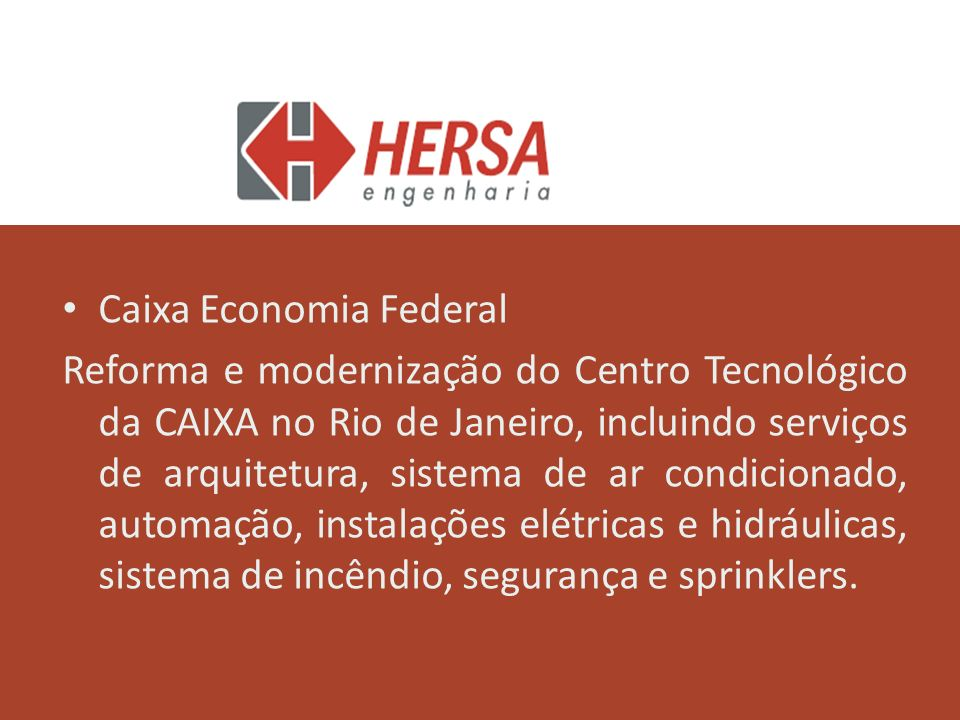 Caixa Economia Federal Reforma e modernização do Centro Tecnológico da CAIXA no Rio de Janeiro, incluindo serviços de arquitetura, sistema de ar condi