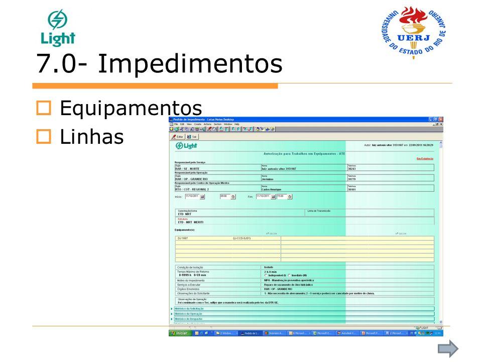 7.0- Impedimentos Equipamentos Linhas