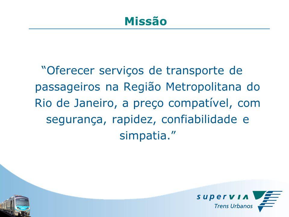 Missão Oferecer serviços de transporte de passageiros na Região Metropolitana do Rio de Janeiro, a preço compatível, com segurança, rapidez, confiabil