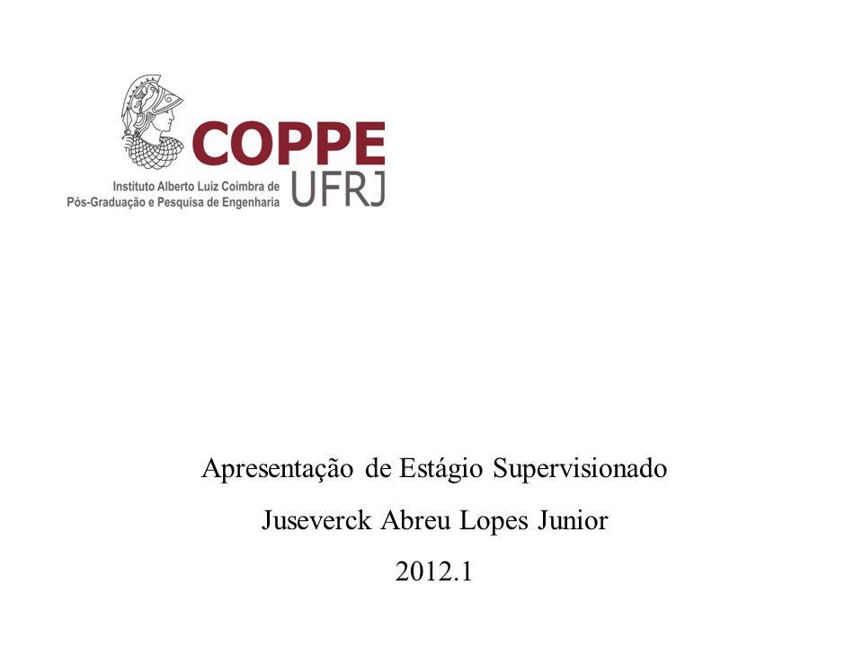 Apresentação de Estágio Supervisionado Juseverck Abreu Lopes Junior 2012.1