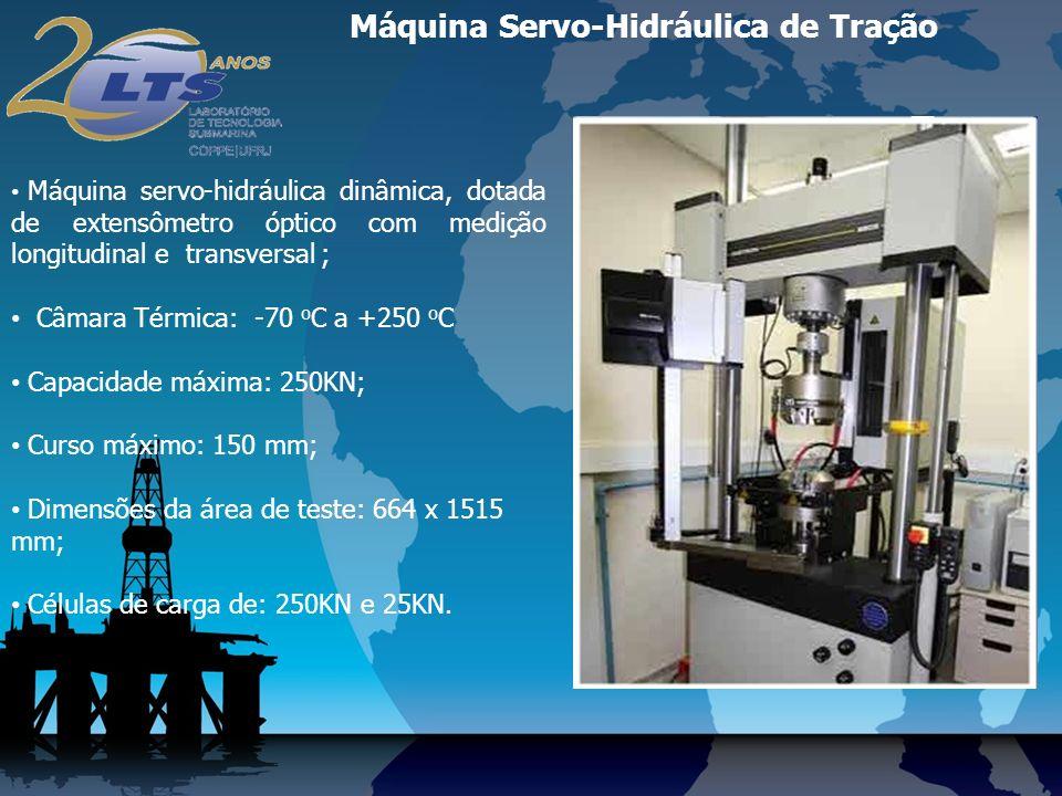 Máquina Servo-Hidráulica de Tração Máquina servo-hidráulica dinâmica, dotada de extensômetro óptico com medição longitudinal e transversal ; Câmara Térmica: -70 o C a +250 o C Capacidade máxima: 250KN; Curso máximo: 150 mm; Dimensões da área de teste: 664 x 1515 mm; Células de carga de: 250KN e 25KN.