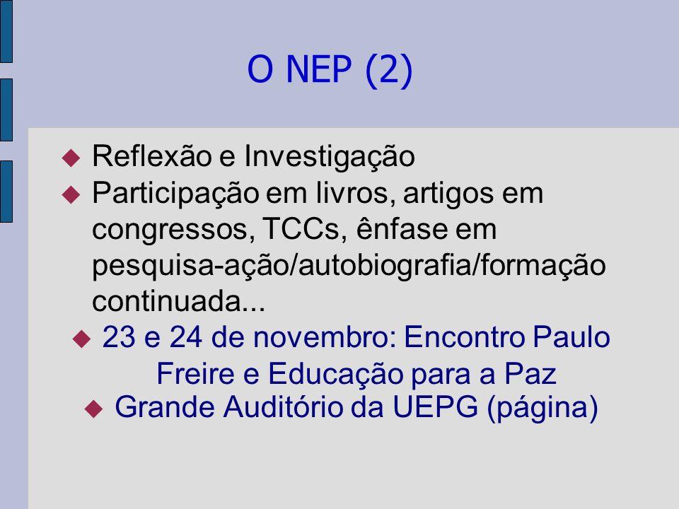 O NEP (2) Reflexão e Investigação Participação em livros, artigos em congressos, TCCs, ênfase em pesquisa-ação/autobiografia/formação continuada... 23