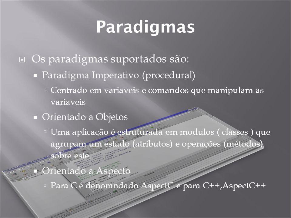 Paradigmas Os paradigmas suportados são: Paradigma Imperativo (procedural) Centrado em variaveis e comandos que manipulam as variaveis Orientado a Objetos Uma aplicação é estruturada em modulos ( classes ) que agrupam um estado (atributos) e operações (métodos) sobre este.