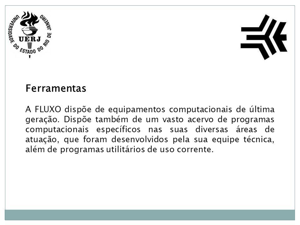 Ferramentas A FLUXO dispõe de equipamentos computacionais de última geração.