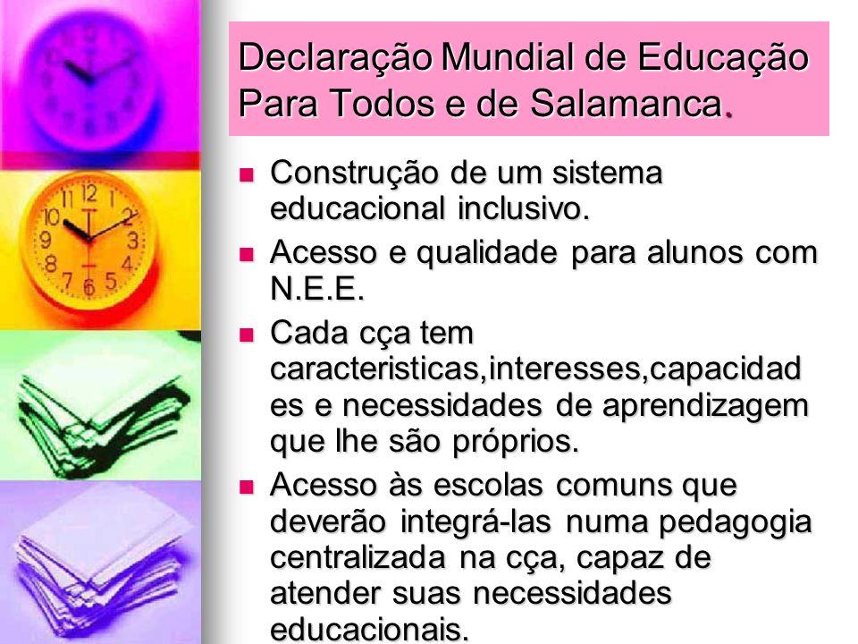 Declaração Mundial de Educação Para Todos e de Salamanca. Construção de um sistema educacional inclusivo. Construção de um sistema educacional inclusi