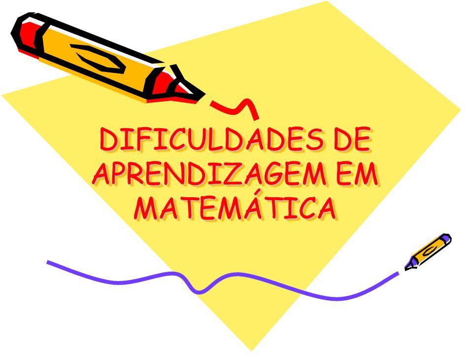 Algumas características dos alunos com dificuldade de aprendizagem em matemática Pouco atentos Apresentam alguma instabilidade emocional.