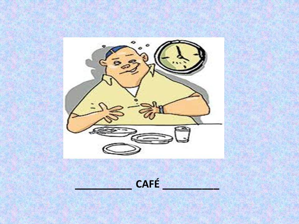 __________ CAFÉ __________