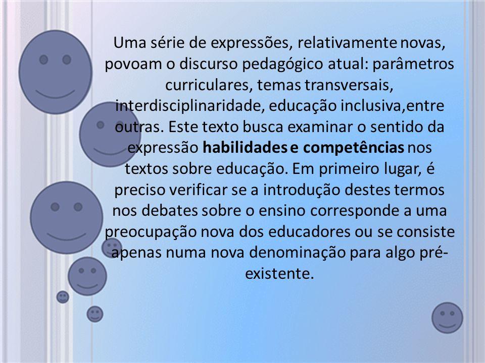 Uma série de expressões, relativamente novas, povoam o discurso pedagógico atual: parâmetros curriculares, temas transversais, interdisciplinaridade,