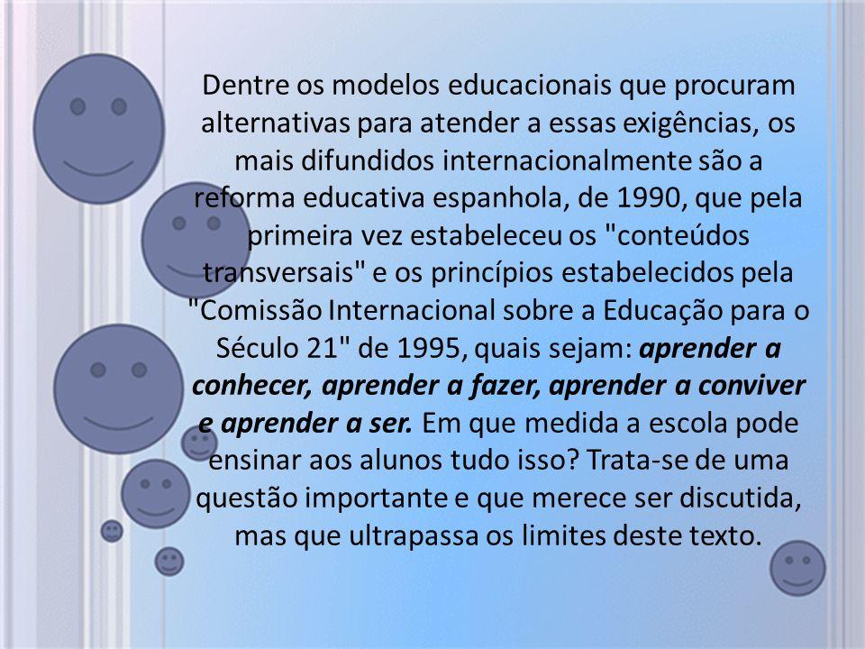 Dentre os modelos educacionais que procuram alternativas para atender a essas exigências, os mais difundidos internacionalmente são a reforma educativ