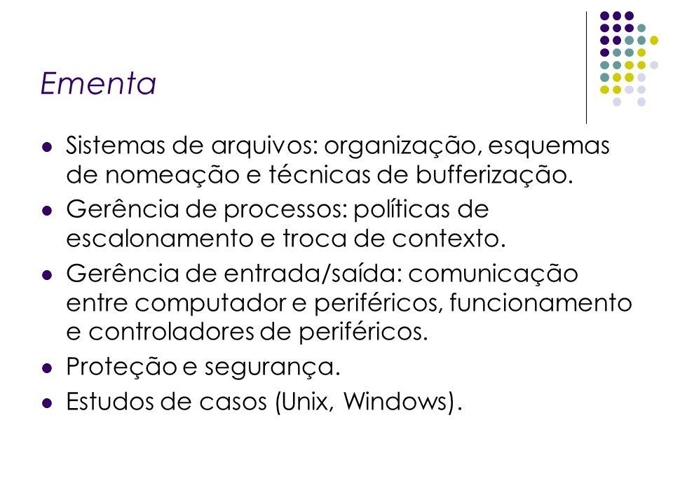 Ementa Sistemas de arquivos: organização, esquemas de nomeação e técnicas de bufferização.