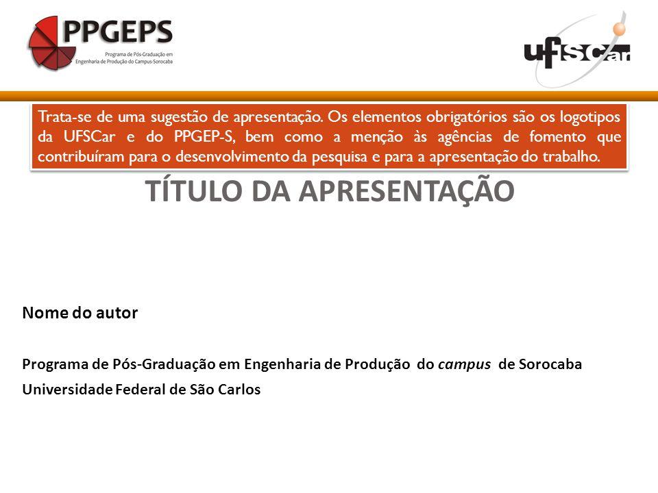 Nome do autor Programa de Pós-Graduação em Engenharia de Produção do campus de Sorocaba Universidade Federal de São Carlos TÍTULO DA APRESENTAÇÃO Trat