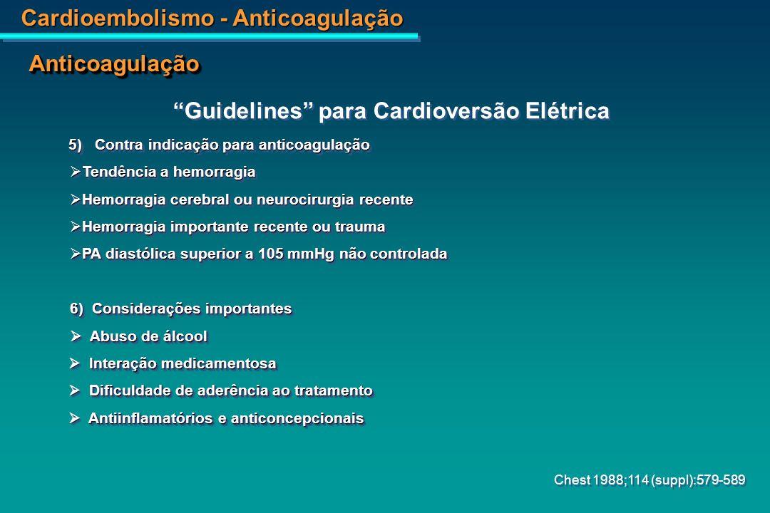 Cardioembolismo - Anticoagulação Taxa do evento 100 pessoas /dia 6040200 <2,0 2-2,9 3-3,9 4-4,9 5,0 IsquêmicoSangramento N Engl J Med 1995 Variação do INR Otimização do INR na Fibrilação Atrial AnticoagulaçãoAnticoagulação