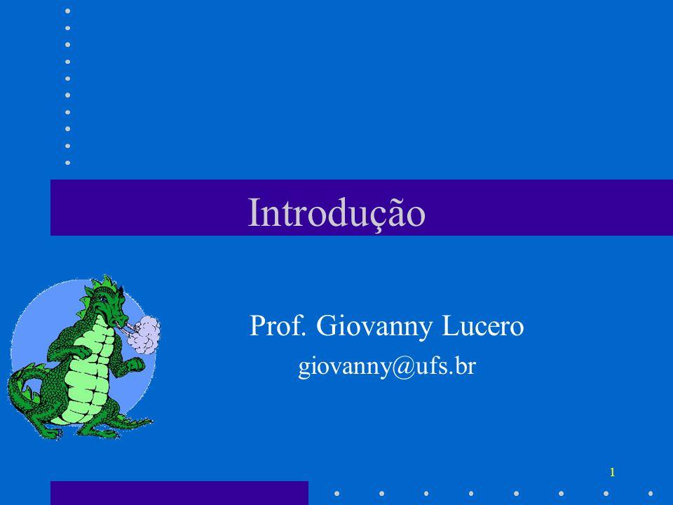 1 Introdução Prof. Giovanny Lucero giovanny@ufs.br