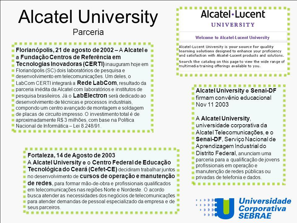 Alcatel University Parceria Fortaleza, 14 de Agosto de 2003 A Alcatel University e o Centro Federal de Educação Tecnológica do Ceará (Cefet-CE) decidi