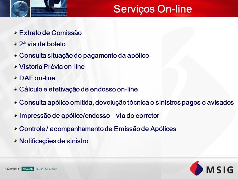 Extrato de Comissão 2ª via de boleto Consulta situação de pagamento da apólice Vistoria Prévia on-line DAF on-line Cálculo e efetivação de endosso on-