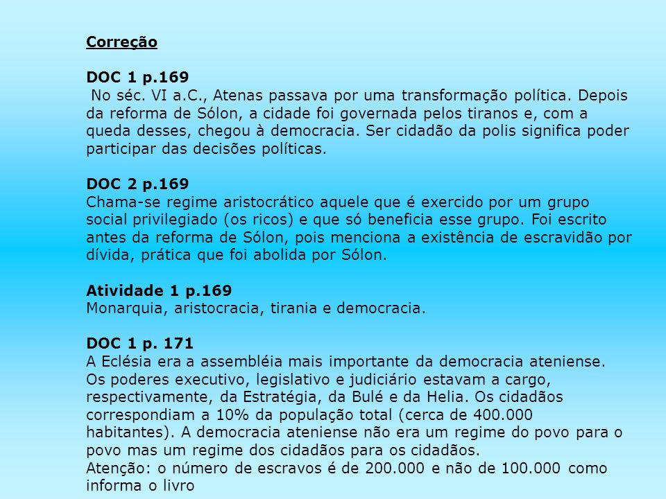 Correção DOC 1 p.169 No séc.VI a.C., Atenas passava por uma transformação política.