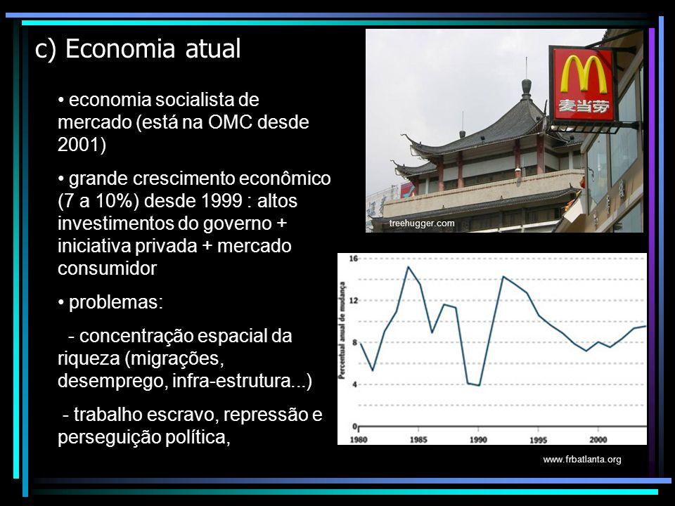 c) Economia atual economia socialista de mercado (está na OMC desde 2001) grande crescimento econômico (7 a 10%) desde 1999 : altos investimentos do g