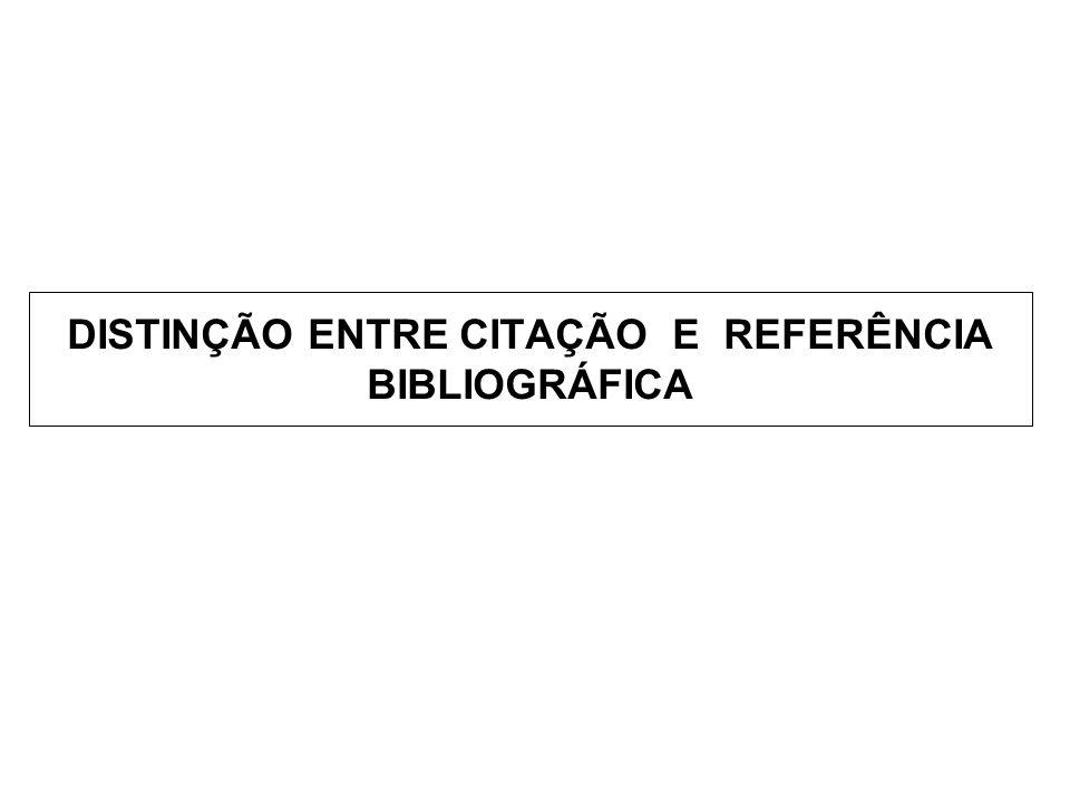 DISTINÇÃO ENTRE CITAÇÃO E REFERÊNCIA BIBLIOGRÁFICA