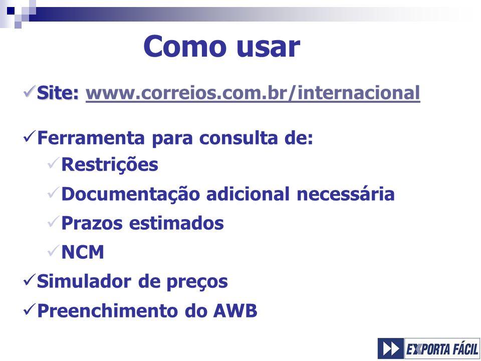 Como usar Site: Site: www.correios.com.br/internacionalwww.correios.com.br/internacional Ferramenta para consulta de: Restrições Documentação adiciona
