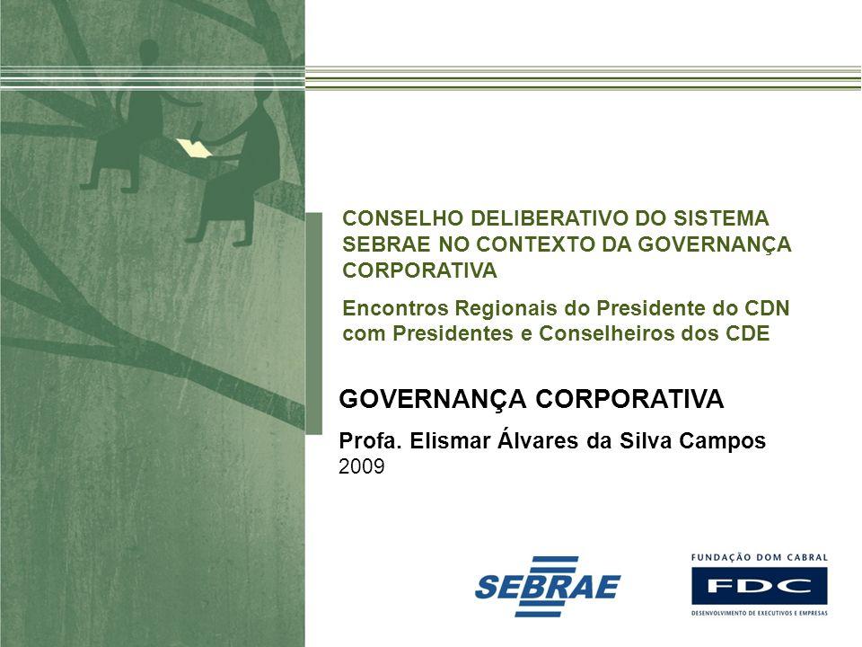 Material preparado e de responsabilidade da professora Elismar Álvares da Silva Campos O QUE É GOVERNANÇA CORPORATIVA.