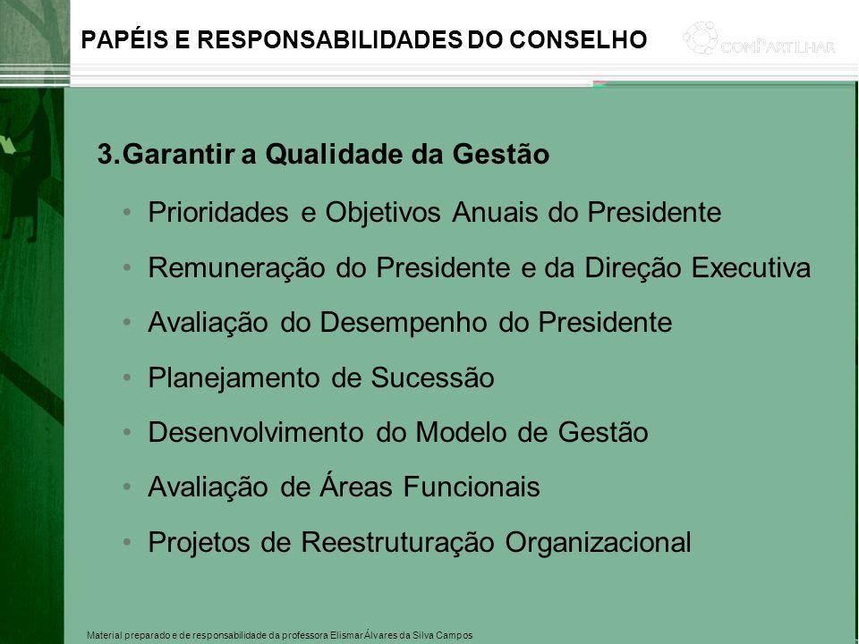 Material preparado e de responsabilidade da professora Elismar Álvares da Silva Campos PAPÉIS E RESPONSABILIDADES DO CONSELHO 3.Garantir a Qualidade d