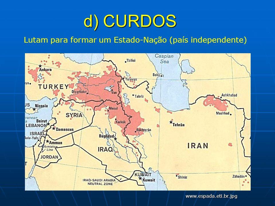 d) CURDOS Lutam para formar um Estado-Nação (país independente) www.espada.eti.br.jpg