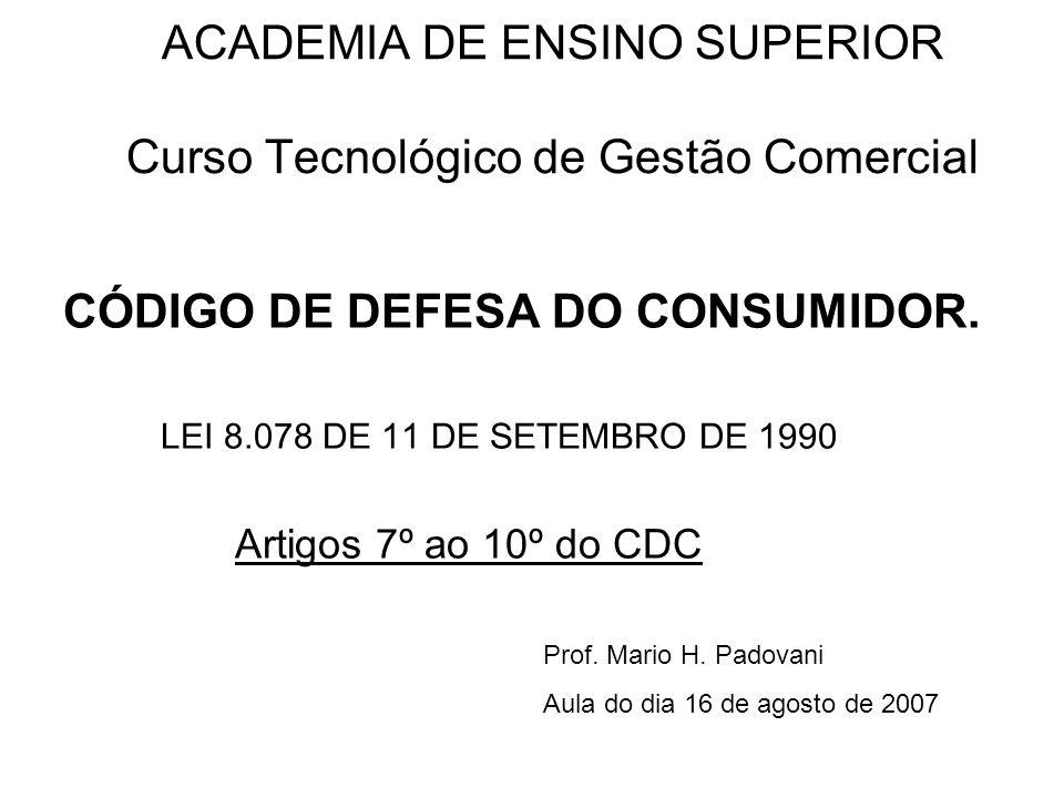 ACADEMIA DE ENSINO SUPERIOR Curso Tecnológico de Gestão Comercial CÓDIGO DE DEFESA DO CONSUMIDOR.