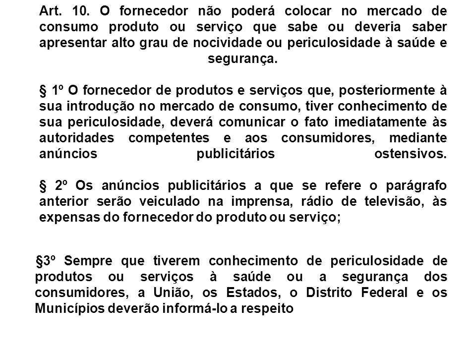 A nocividade dos produtos ou dos serviços serão aferidas pelo juiz a partir da singularidade do caso em concreto.