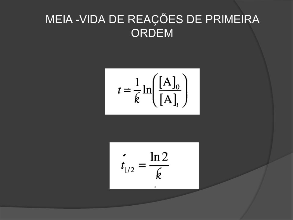 MEIA -VIDA DE REAÇÕES DE PRIMEIRA ORDEM