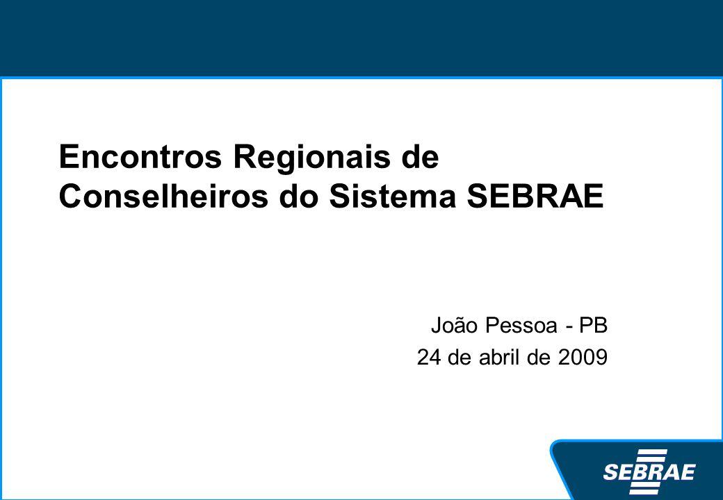 Encontros Regionais de Conselheiros do Sistema SEBRAE João Pessoa - PB 24 de abril de 2009