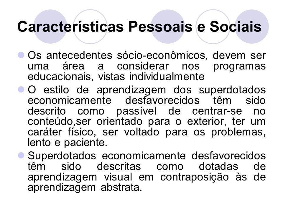 Características Pessoais e Sociais Os antecedentes sócio-econômicos, devem ser uma área a considerar nos programas educacionais, vistas individualment