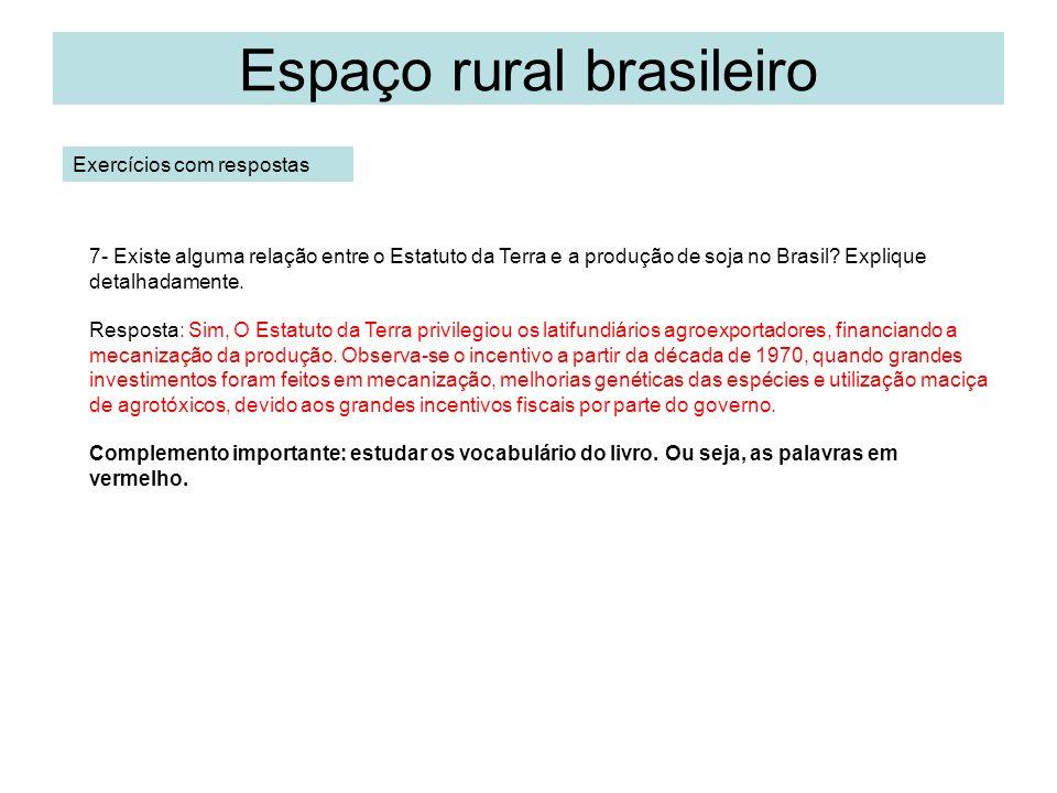 Espaço rural brasileiro 7- Existe alguma relação entre o Estatuto da Terra e a produção de soja no Brasil.