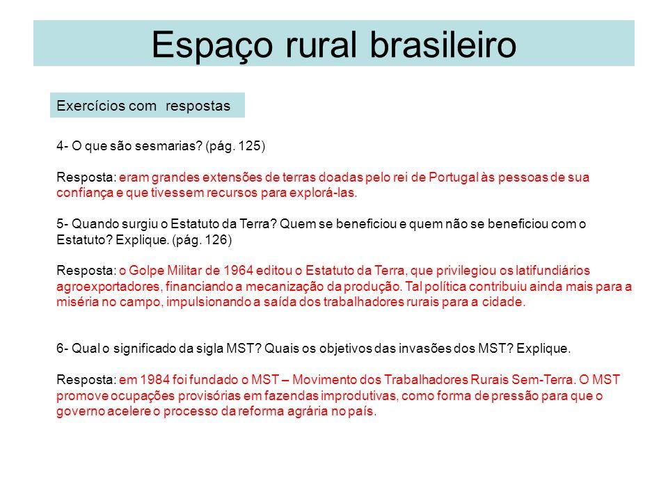 Espaço rural brasileiro 7- Leia os textos da pág.128 e responda as questões propostas.