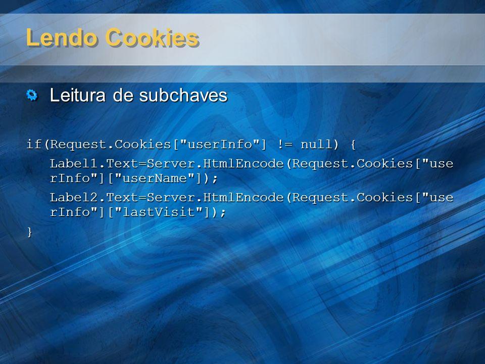 Lendo Cookies Leitura de subchaves if(Request.Cookies[