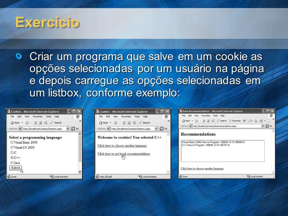 Exercício Criar um programa que salve em um cookie as opções selecionadas por um usuário na página e depois carregue as opções selecionadas em um list