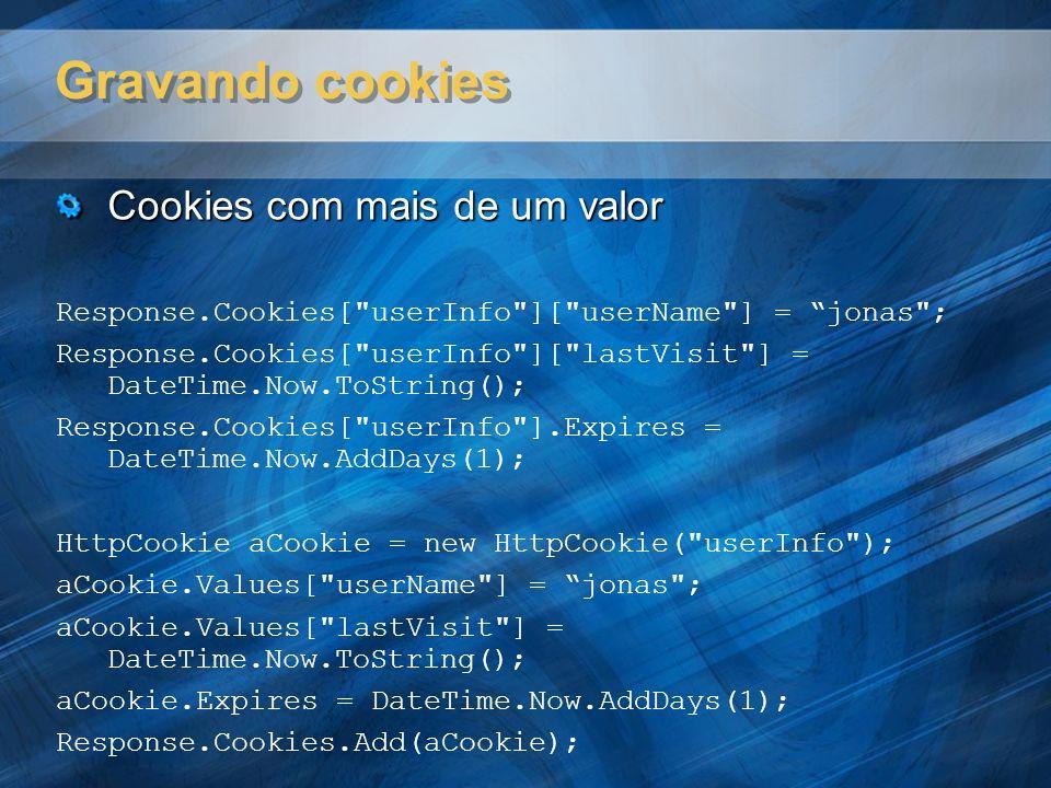Gravando cookies Cookies com mais de um valor Response.Cookies[
