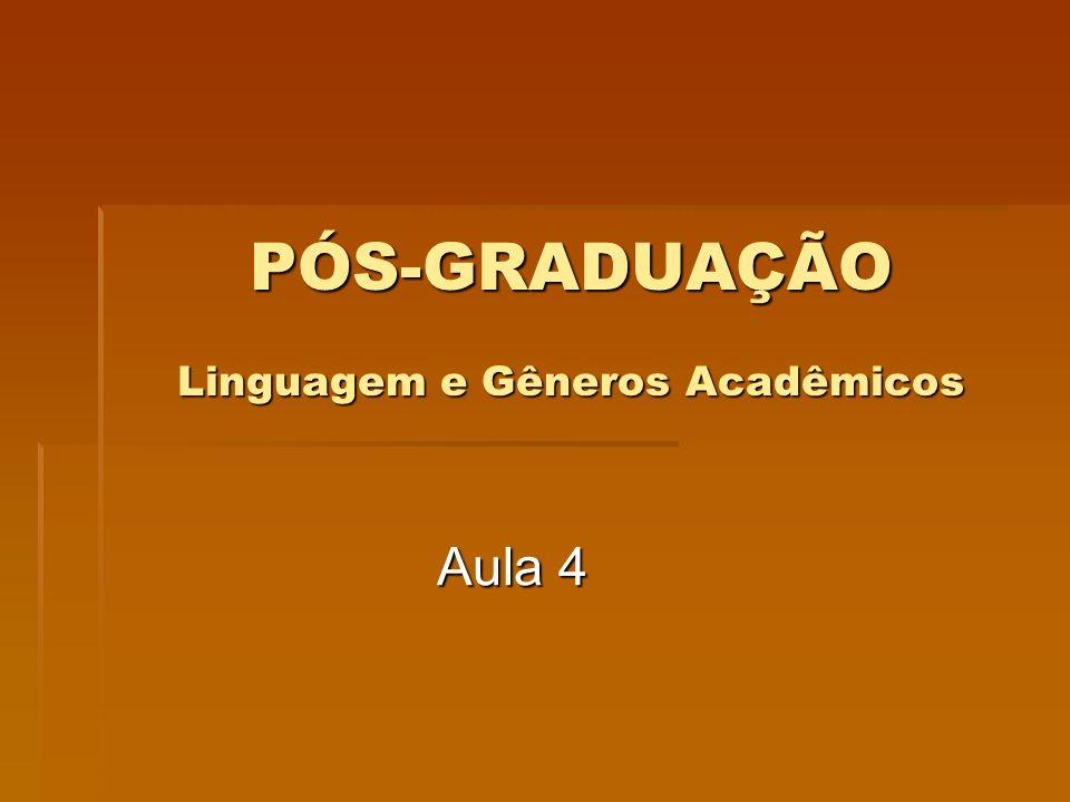PÓS-GRADUAÇÃO Linguagem e Gêneros Acadêmicos Aula 4
