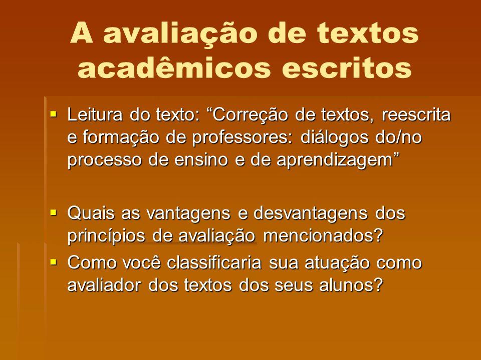 A avaliação de textos acadêmicos escritos Leitura do texto: Correção de textos, reescrita e formação de professores: diálogos do/no processo de ensino