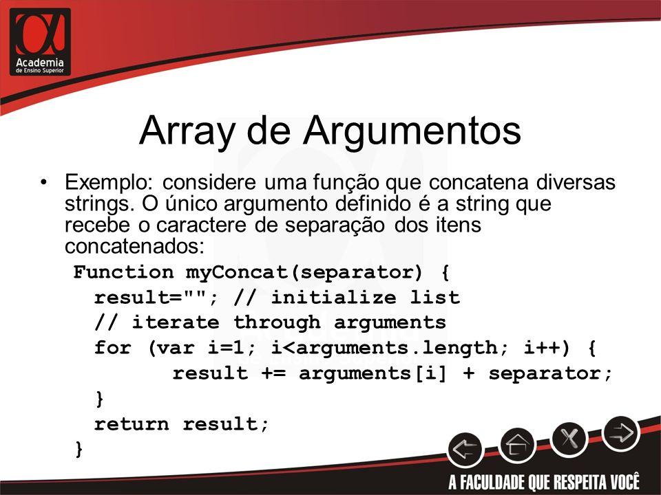 Array de Argumentos Exemplo: considere uma função que concatena diversas strings.