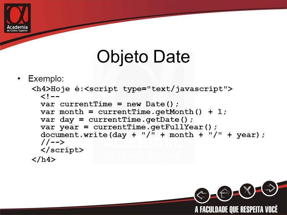 Objeto Date Exemplo: Hoje é: