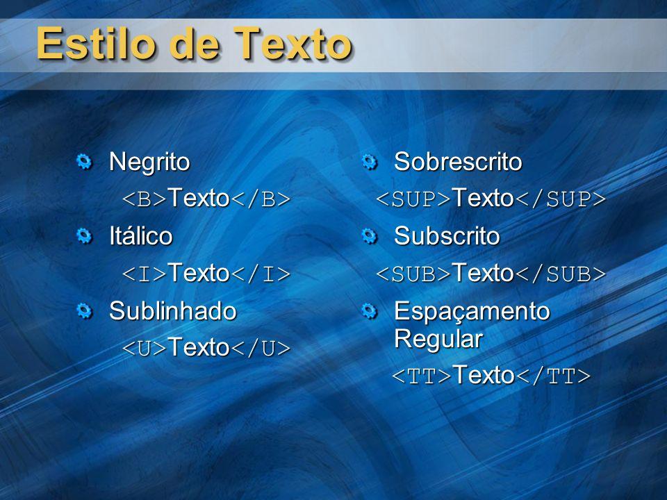 Estilo de Texto Negrito Texto Texto Itálico Sublinhado Sobrescrito Subscrito Espaçamento Regular Texto Texto