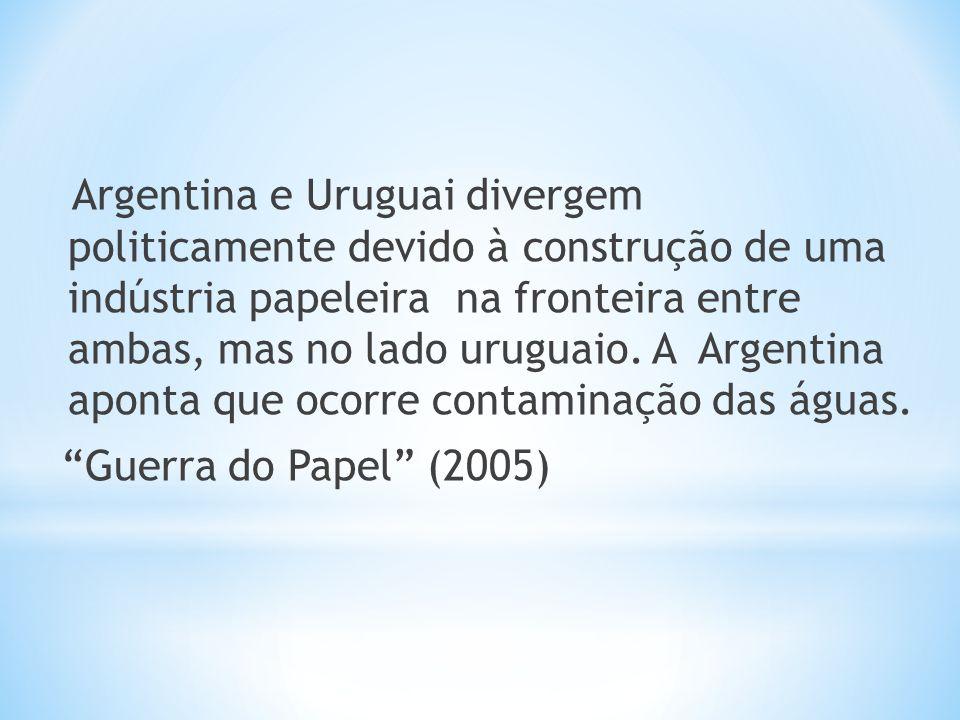 Argentina e Uruguai divergem politicamente devido à construção de uma indústria papeleira na fronteira entre ambas, mas no lado uruguaio. A Argentina