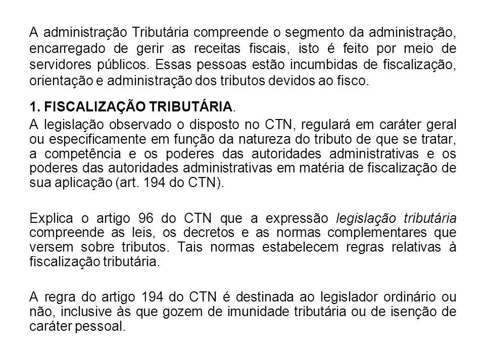 A administração Tributária compreende o segmento da administração, encarregado de gerir as receitas fiscais, isto é feito por meio de servidores públicos.