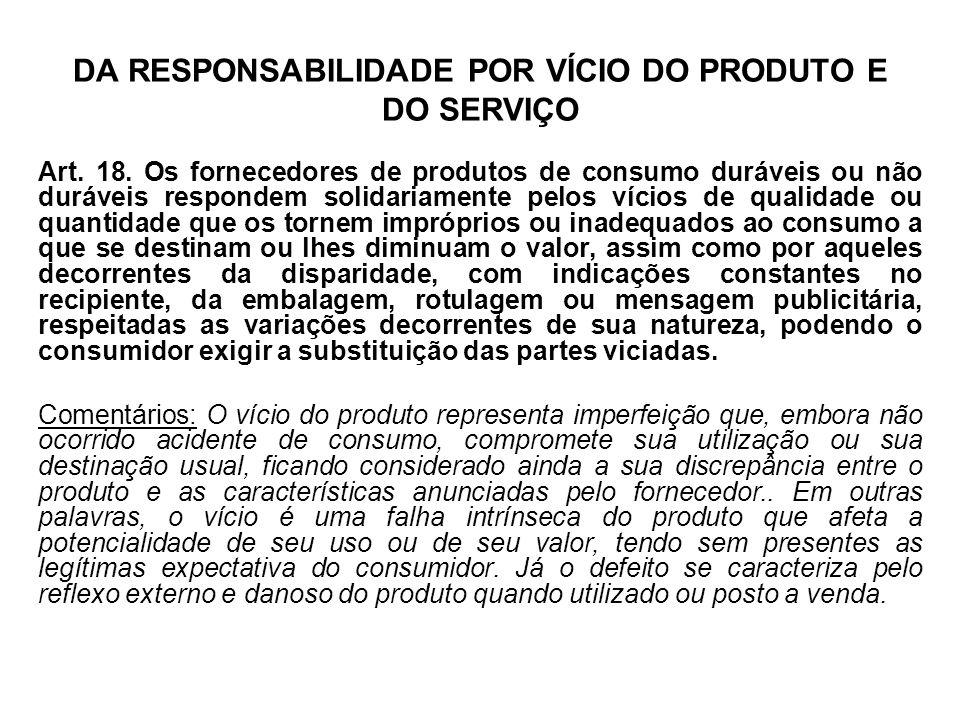 DA RESPONSABILIDADE POR VÍCIO DO PRODUTO E DO SERVIÇO Art.