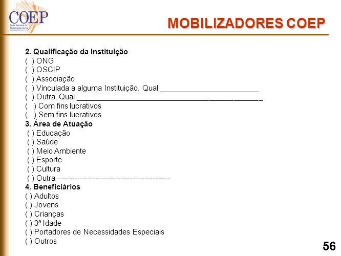 2. Qualificação da Instituição ( ) ONG ( ) OSCIP ( ) Associação ( ) Vinculada a alguma Instituição.