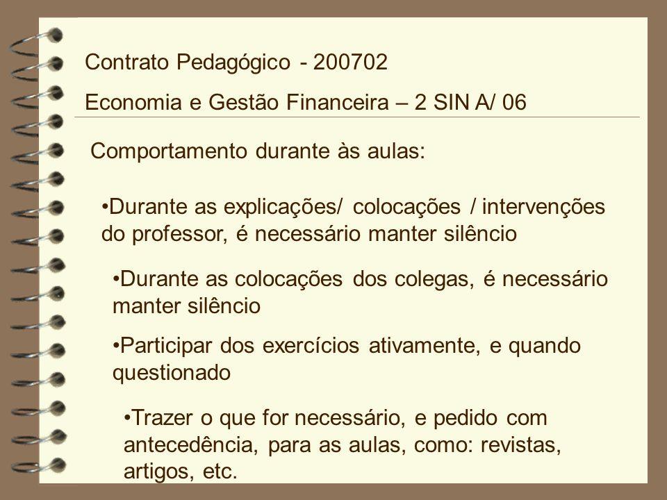 Comportamento durante às aulas: Durante as explicações/ colocações / intervenções do professor, é necessário manter silêncio Durante as colocações dos