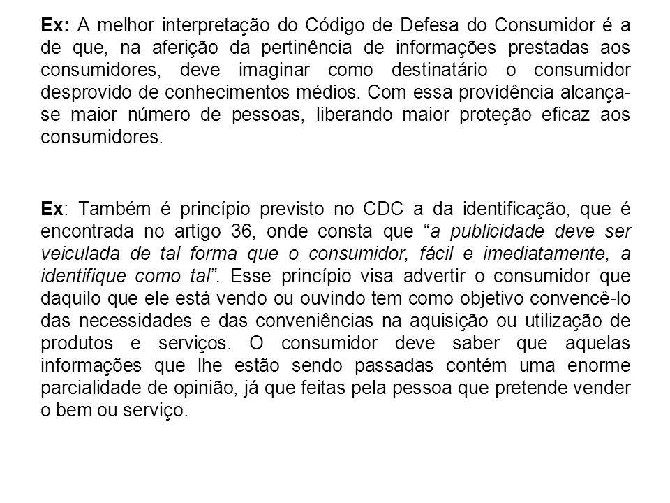 Ex: A melhor interpretação do Código de Defesa do Consumidor é a de que, na aferição da pertinência de informações prestadas aos consumidores, deve im